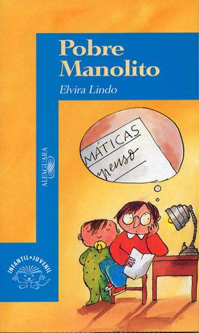 Pobre Manolito (Manolito Gafotas, #2) Elvira Lindo