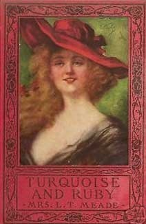 Turquoise and Ruby L.T. Meade