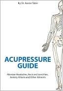 Acupressure Guide  by  Aaron Stein