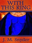 With This Ring (Powers of Love Series Book 4) J.M. Snyder
