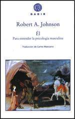 Él: Para Entender La Psicología Masculina Robert A. Johnson