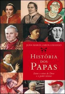 História dos Papas  by  Juan María Laboa Gallego