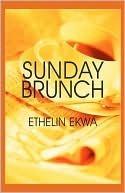 Sunday Brunch  by  Ethelin Ekwa