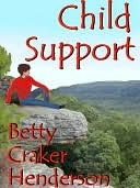Child Support  by  Betty Henderson