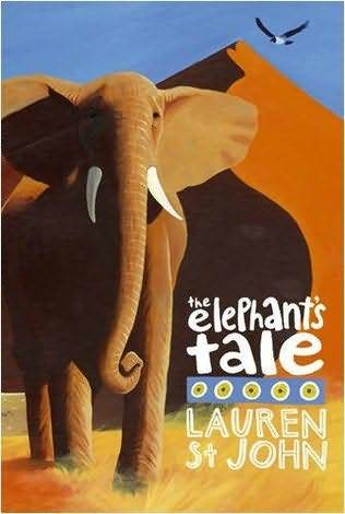 The Elephants Tale (Animal Healer, #4) Lauren St. John