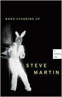 Born Standing Up Steve Martin