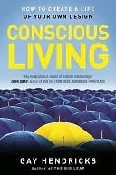 Conscious Living  by  Gay Hendricks