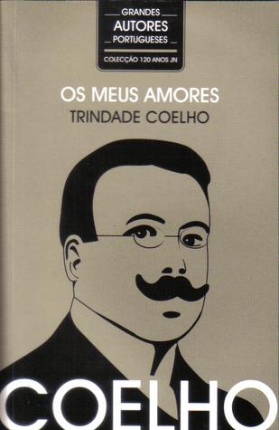 Os Meus Amores Trindade Coelho
