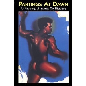 Partings At Dawn: An Anthology Of Japanese Gay Literature Stephen Miller