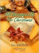 All Wrapped up for Christmas  by  Em Brown