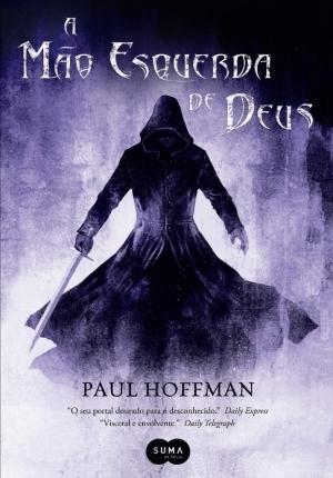 A Mão Esquerda de Deus (A Mão Esquerda de Deus, #1) Paul  Hoffman