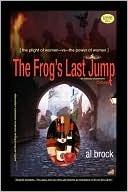 The Frogs Last Jump  by  Al Brock