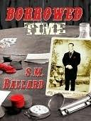Borrowed Time  by  Susan M. Ballard
