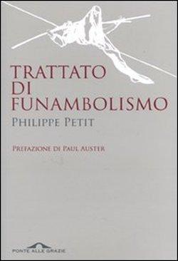 Trattato di funambolismo  by  Philippe Petit