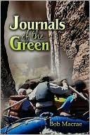 Journals of the Green Bob Macrae