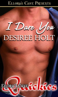 I Dare You  by  Desiree Holt