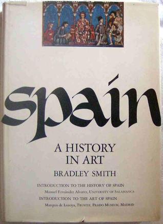 Spain: A History in Art Bradley Smith