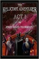 The Reluctant Adventurer Jerry Thorwayn