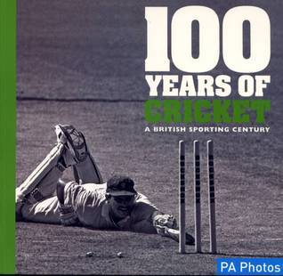 100 Years Of Cricket: A British Sporting Century  by  Guild of Master Craftsmen