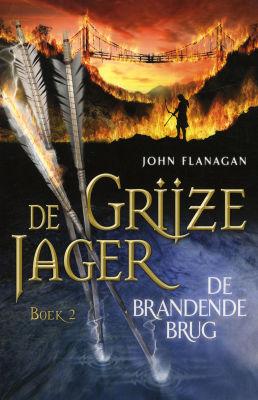 De Brandende Brug (De Grijze Jager, #2) John Flanagan