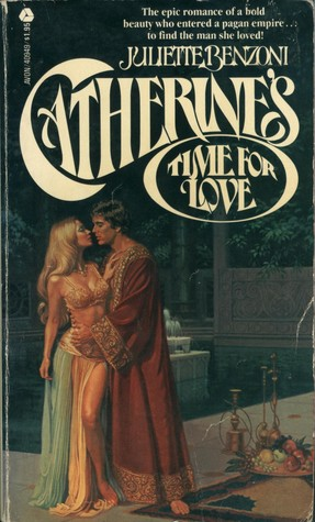 Catherines Time for Love (Catherine, #5)  by  Juliette Benzoni