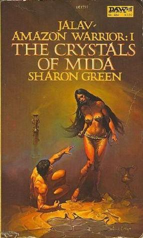 The Crystals of Mida (Jalav, Amazon Warrior, #1)  by  Sharon Green