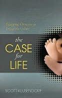 Case for Life Scott Klusendorf