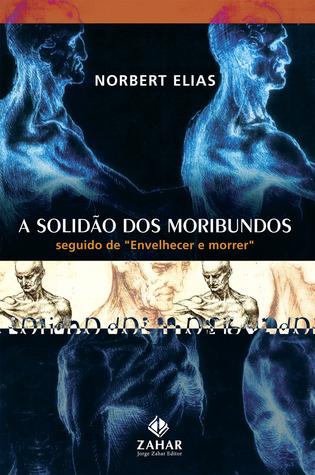A Solidão dos Moribundos  by  Norbert Elias