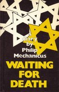Waiting for Death: A Diary Philip Mechanicus