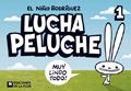 Lucha Peluche, #1: Muy lindo todo!  by  El Niño Rodríguez