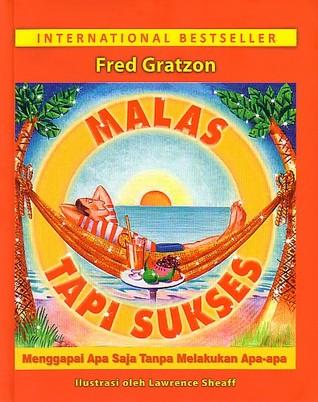 Malas Tapi Sukses Fred Grazton