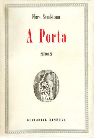 A Porta  by  Flora Sandstrom