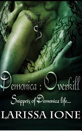 Overkill: Snippets of Demonica Life (Demonica #5.7) Larissa Ione