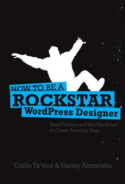 How To Be A Rockstar WordPress Designer Collis Ta'eed