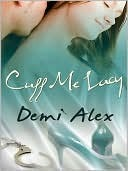 Cuff Me Lacy (Handcuffs and Lace, #2) Demi Alex