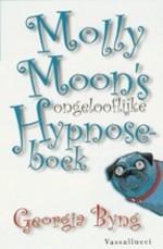 Molly Moons ongelooflijke hypnoseboek (Molly Moon, #1) Georgia Byng