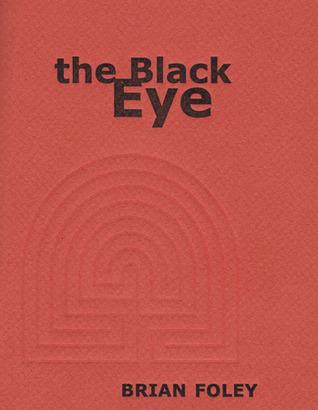 the Black Eye  by  Brian Foley