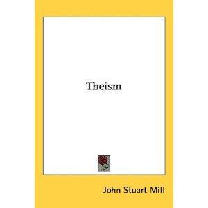 Theism John Stuart Mill