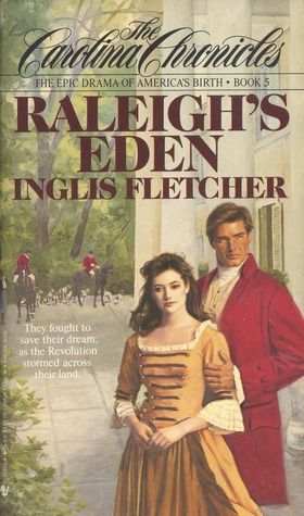 Raleighs Eden (The Carolina Chronicles, #5)  by  Inglis Fletcher