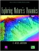 Exploring Natures Dynamics [With Disk]  by  E. Atlee Jackson