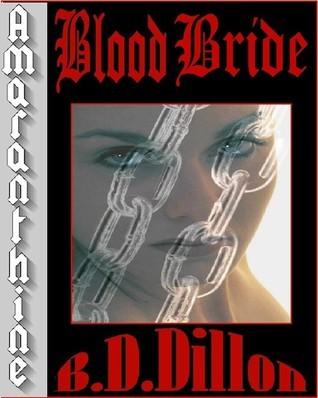 Blood Bride (Amaranthine, #1) B.D. Dillon