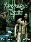 Strange Fruit (The Forests Of Estraguil, #2)  by  Brynneth N. Colvin