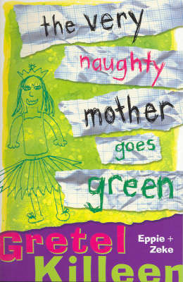 The Very Naughty Mother Goes Green (The Very Naughty Mother, #1) Gretel Killeen