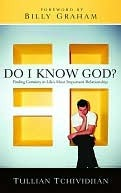 Do I Know God?: Finding Certainty in Lifes Most Important Relationship Tullian Tchividjian