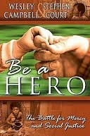 Be a Hero Wesley Campbell