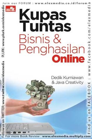 KUPAS TUNTAS BISNIS & PENGHASILAN ONLINE Dedik Kurniawan