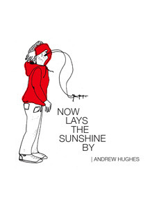 Now Lays The Sunshine By Andrew Hughes