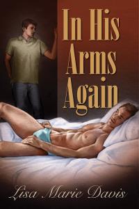 In His Arms Again  by  Lisa Marie Davis