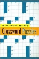 Think-Inside-the-Box Crossword Puzzles  by  Sterling Publishing