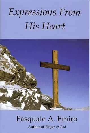Expressions From His Heart Pasquale A. Emiro